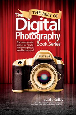 Picture of The Best of the Digital Photography Book Series: The Step-by-Step Secrets for How to Make Your Photos Look Like the Pros'!