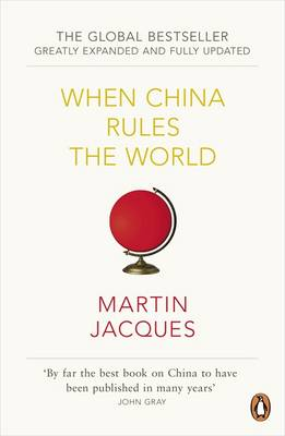 Picture of When China Rules the World: The Rise of the Middle Kingdom and the End of the Western World