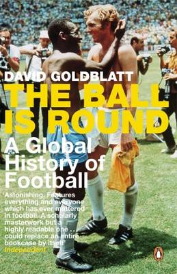 Picture of The Ball is Round: A Global History of Football
