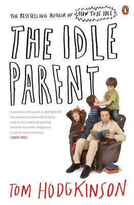 Picture of The Idle Parent: Why Less Means More When Raising Kids