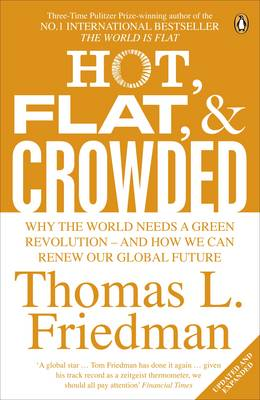 Picture of Hot, Flat, and Crowded: Why The World Needs A Green Revolution - and How We Can Renew Our Global Future
