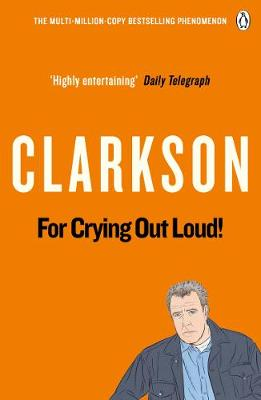 Picture of For Crying Out Loud: The World According to Clarkson: v. 3