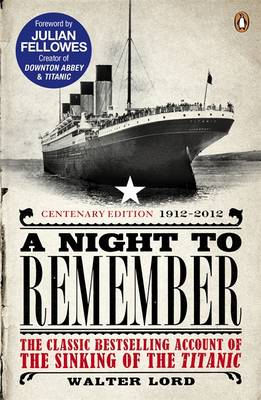 Picture of A Night to Remember: The Classic Bestselling Account of the Sinking of the Titanic