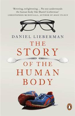 Picture of The Story of the Human Body: Evolution, Health and Disease
