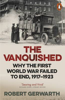 Picture of The Vanquished: Why the First World War Failed to End, 1917-1923