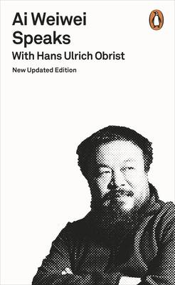 Picture of Ai Weiwei Speaks: With Hans Ulrich Obrist