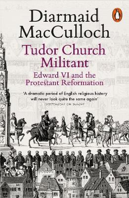 Picture of Tudor Church Militant: Edward VI and the Protestant Reformation