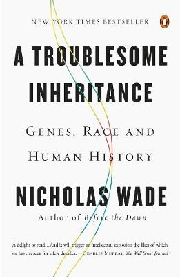 Picture of A Troublesome Inheritance: Genes, Race and Human History