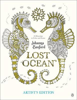 Picture Of Lost Ocean Artists Edition An Inky Adventure And Coloring Book For Adults