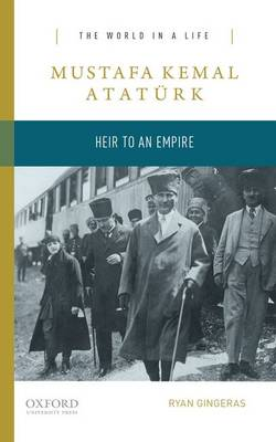 Picture of Mustafa Kemal Ataturk: Heir to the Empire