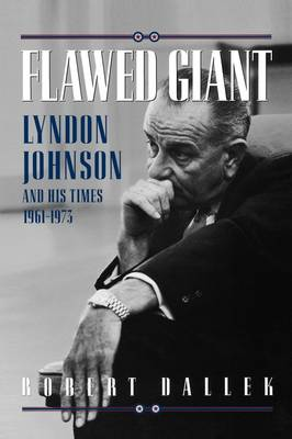 Picture of Flawed Giant: Lyndon Johnson and His Times, 1961-73