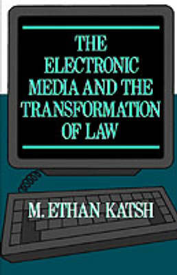 Picture of The Electronic Media and the Transformation of Law