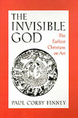 Picture of The Invisible God: The Earliest Christians on Art