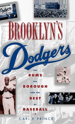 Picture of Brooklyn's Dodgers: The Bums, the Borough and the Best of Baseball, 1947-57