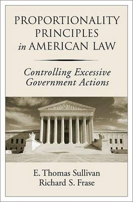 Picture of Proportionality Principles in American Law: Controlling Excessive Government Actions