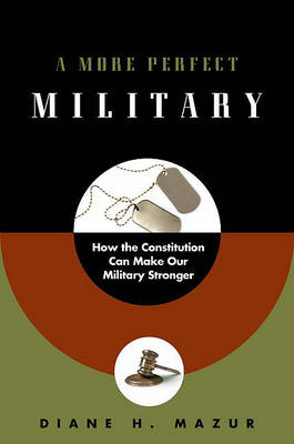 Picture of A More Perfect Military: How the Constitution Can Make Our Military Stronger