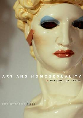 Picture of Art and Homosexuality: A History of Ideas