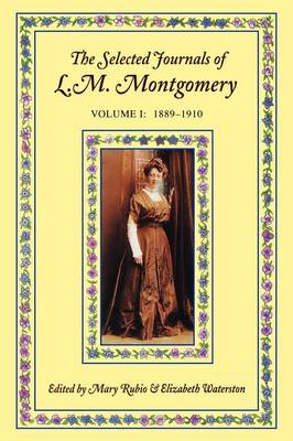 Picture of The Selected Journals of L. M. Montgomery: Volume I: 1889-1910