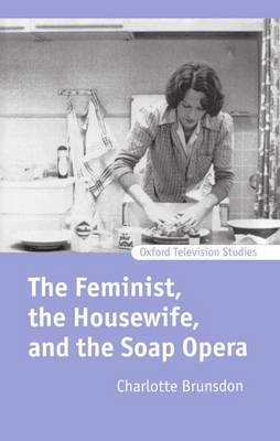 Picture of The Feminist, the Housewife, and the Soap Opera
