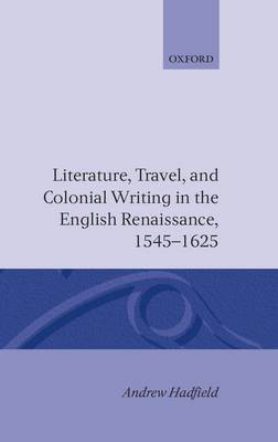 Picture of Literature, Travel and Colonial Writing in the English Renaissance, 1545-1625