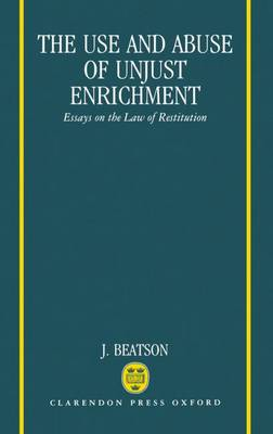 Picture of The Use and Abuse of Unjust Enrichment: Essays on the Law of Restitution