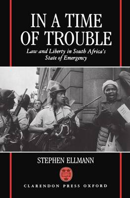Picture of In a Time of Trouble: Law and Liberty in South Africa's State of Emergency