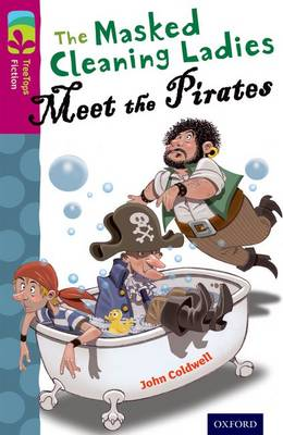 Picture of Oxford Reading Tree TreeTops Fiction: Level 10 More Pack A: The Masked Cleaning Ladies Meet the Pirates