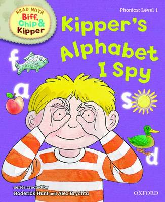 Picture of Oxford Reading Tree Read with Biff, Chip, and Kipper: Phonics: Level 1: Kipper's Alphabet I Spy