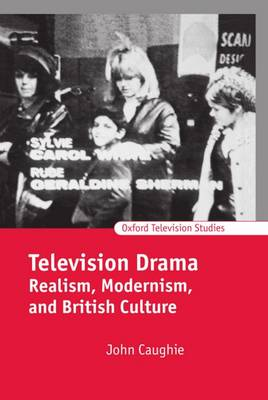 Picture of Television Drama: Realism, Modernism and British Culture