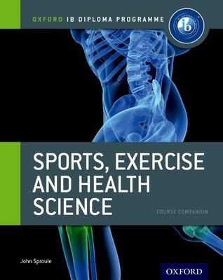 Picture of Ib Sports, Exercise and Health Science Course Book: Oxford Ib Diploma Programme: For the Ib Diploma