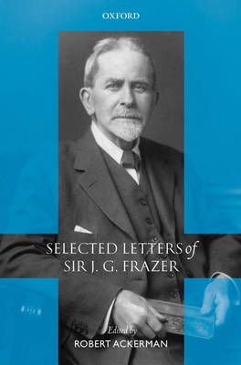 Picture of Selected Letters of Sir J. G. Frazer