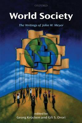 Picture of World Society: The Writings of John W. Meyer