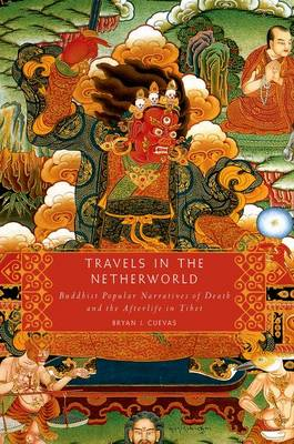 Picture of Travels in the Netherworld: Buddhist Popular Narratives of Death and the Afterlife in Tibet