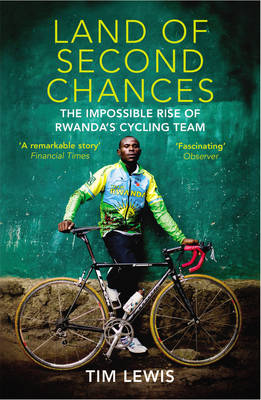 Picture of Land of Second Chances: The Impossible Rise of Rwanda's Cycling Team