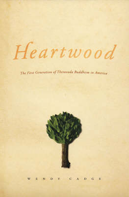 Picture of Heartwood: The First Generation of Theravada Buddhism in America