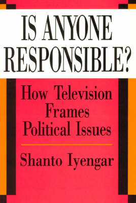 Picture of Is Anyone Responsible?: How Television Frames Political Issues