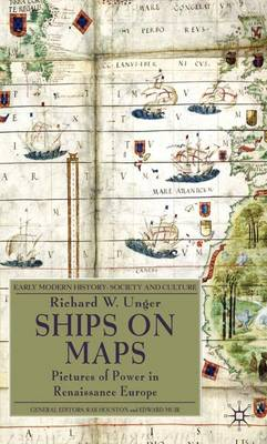 Picture of Ships on Maps: Pictures of Power in Renaissance Europe