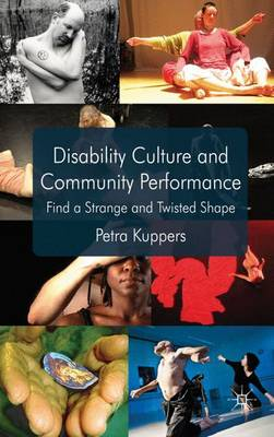 Picture of Disability Culture and Community Performance: Find a Strange and Twisted Shape