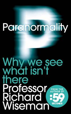 Picture of Paranormality: Why We See What Isn't There