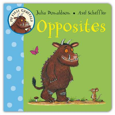 Picture of My First Gruffalo: Opposites