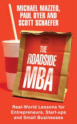 Picture of The Roadside MBA: Real-World Lessons for Entrepreneurs, Start-Ups and Small Businesses