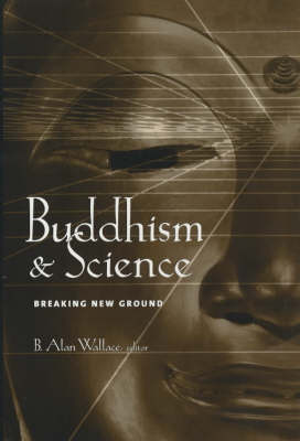 Picture of Buddhism and Science: Breaking New Ground