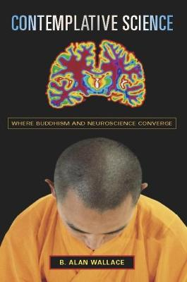 Picture of Contemplative Science: Where Buddhism and Neuroscience Converge