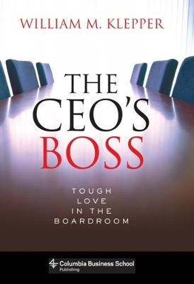 Picture of The CEO's Boss: Tough Love in the Boardroom