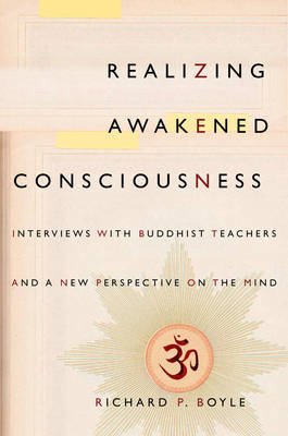 Picture of Realizing Awakened Consciousness: Interviews with Buddhist Teachers and a New Perspective on the Mind
