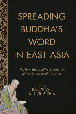 Picture of Spreading Buddha's Word in East Asia: The Formation and Transformation of the Chinese Buddhist Canon