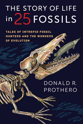 Picture of The Story of Life in 25 Fossils: Tales of Intrepid Fossil Hunters and the Wonders of Evolution