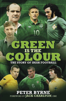 Picture of Green is the Colour: The Story of Irish Football