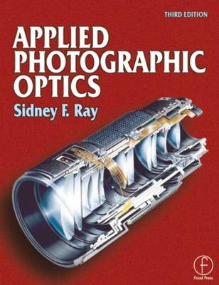 Picture of Applied Photographic Optics: Lenses and Optical Systems for Photography, Film, Video and Digital Imaging