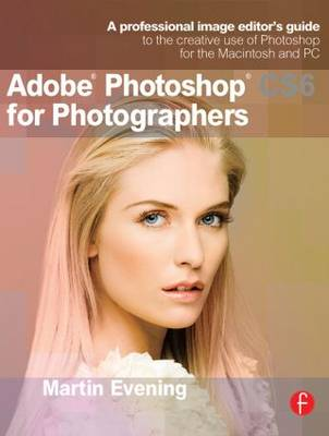 Picture of Adobe Photoshop CS6 for Photographers: A Professional Image Editor's Guide to the Creative Use of Photoshop for the Macintosh and PC